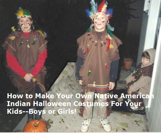 How to make your own homemade Native American Indian Halloween Costume for your kids--boys or girls! DIY & How to make your own homemade Native American Indian Halloween ...