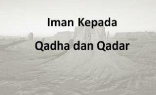 Perbedaan Qada Dan Qadar Dan Contohnya Pengertian Qada Dan Qadar Dan