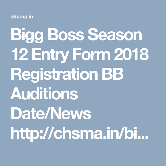Bigg Boss Season  Entry Form  Registration Bb Auditions Date