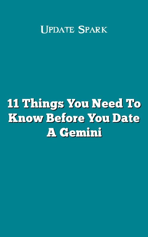 Things you need to know before dating a gemini