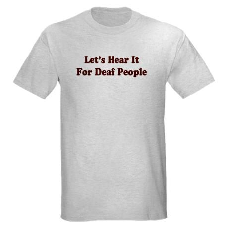 Image36 Men's Value T-Shirt LET'S HEAR IT FO RTHE DEAF PE Light T-Shirt by MamaDiggs - CafePress