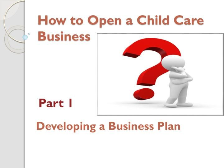 How To Open A Child Care Business  Business A Child And Children