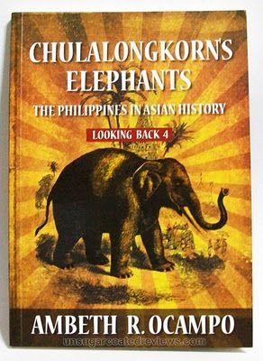Chulalongkorn's Elephants: The Philippines in Asian History by Ambeth Ocampo