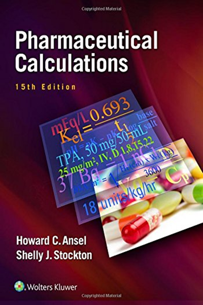 2016 Pharmaceutical Calculations By Howard C Ansel Phd Lww In