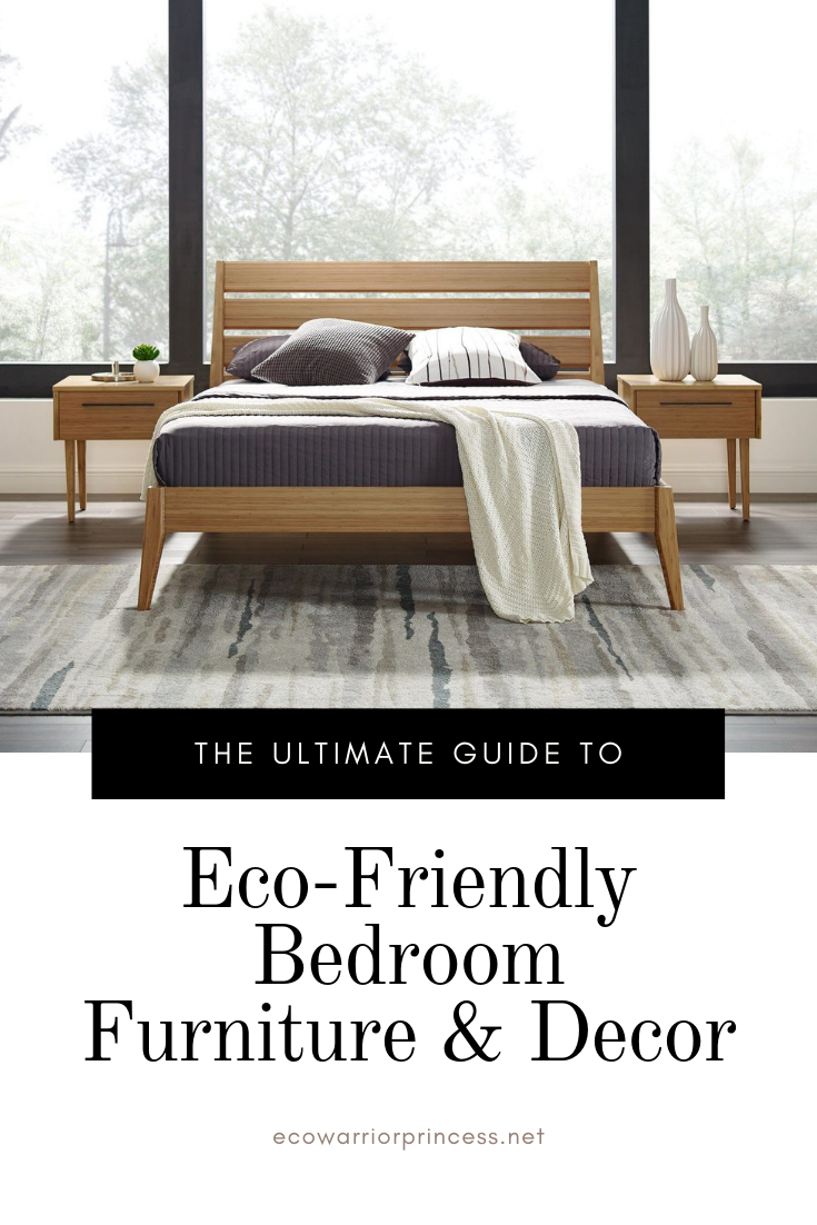 The Ultimate Guide To Eco Friendly Bedroom Furniture And Decor