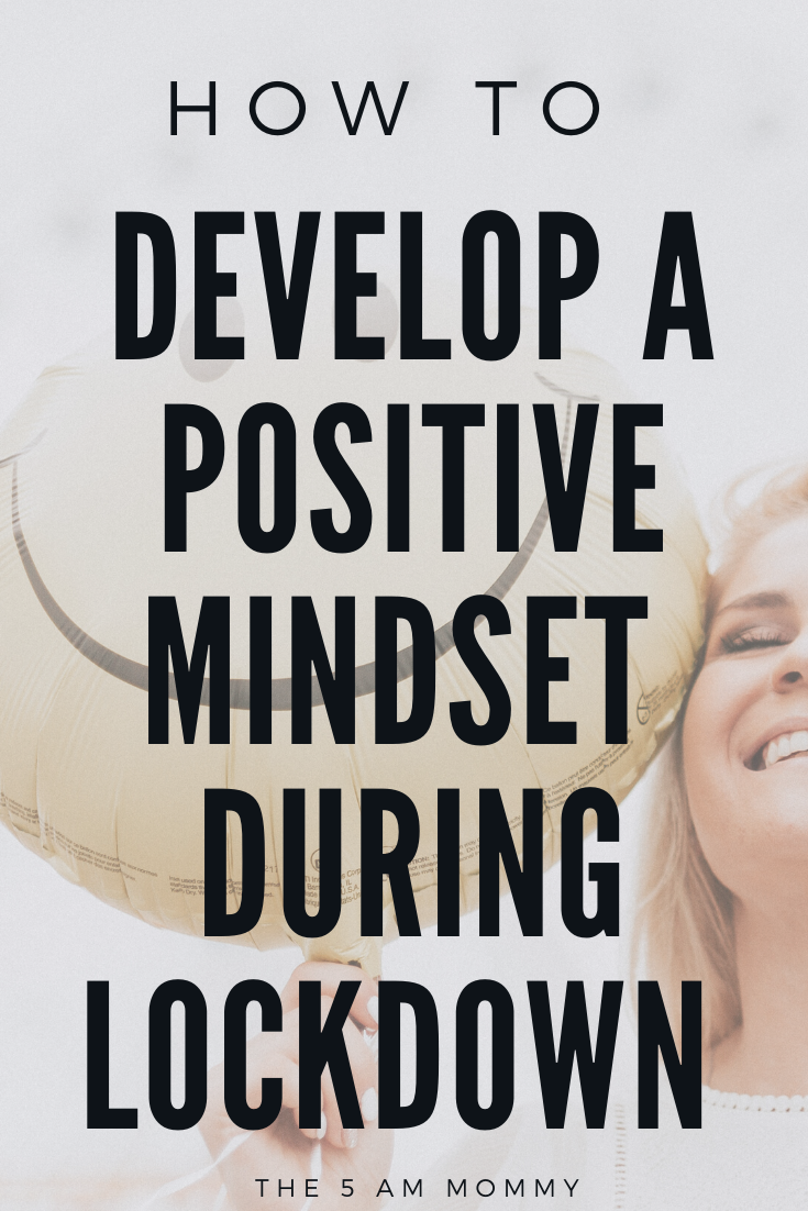 How To Deal With Lockdown Overwhelm The 5 Am Mommy Positive Mindset How To Stay Motivated Positivity