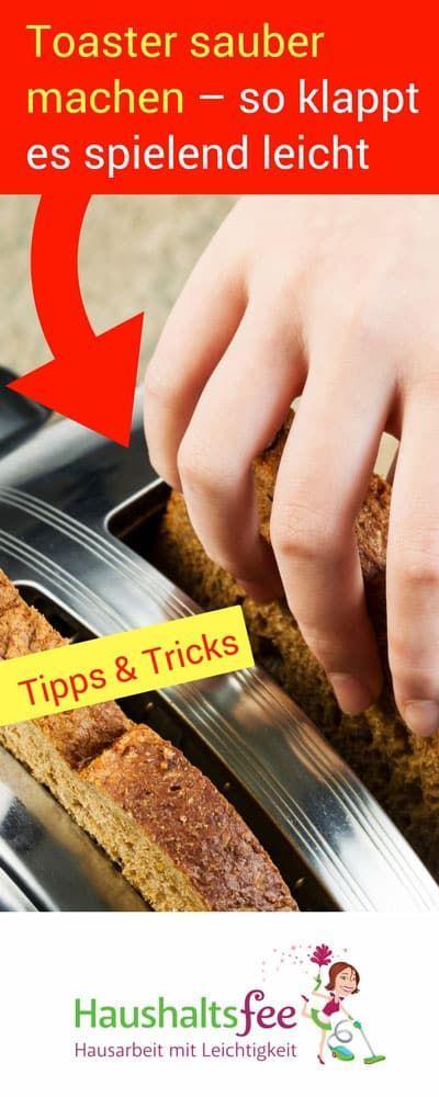 toaster sauber machen so klappt es spielend leicht haushalt pinterest haushalte. Black Bedroom Furniture Sets. Home Design Ideas