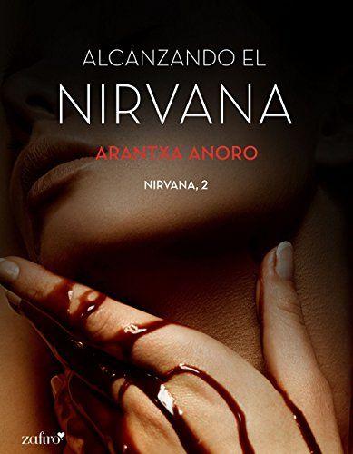 Alcanzando El Nirvana De Arantxa Anoro Ebook And Pdf Pdf Libros Nirvana Libros