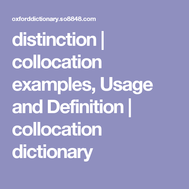 Distinction | Collocation Examples, Usage And Definition | Collocation  Dictionary