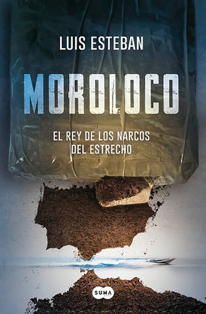 Moroloco Spanish Edition By Luis Esteban 9788491293125 Penguinrandomhouse Com Books Books This Book Book Search