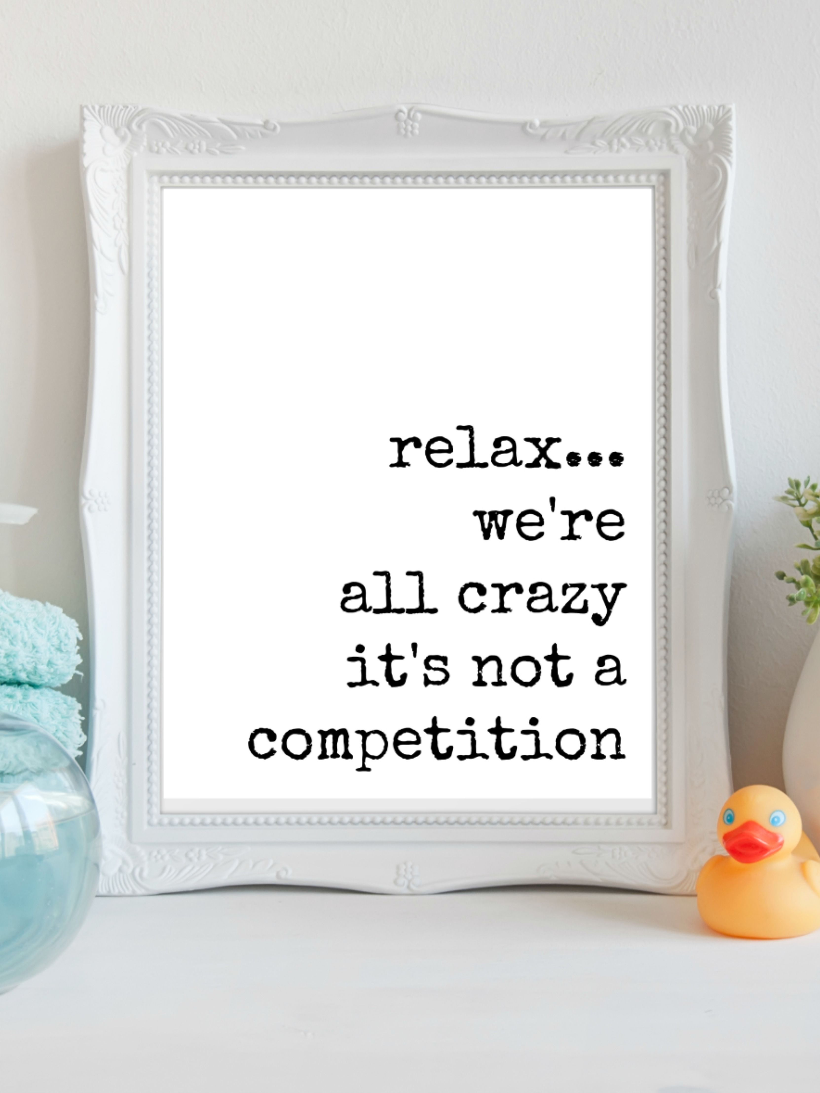 Funny Stress Relief Quote Relax We Re All Crazy Feel Better Gift Funny Bathroom Printable Wall Art Or Shelf Decor Stress Relief Quotes Funny Stress Relief Quotes Crazy Quotes