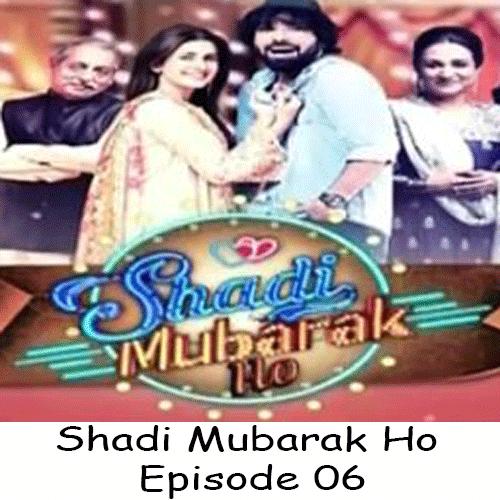Watch Ary Digital Tv Drama Shadi Mubarak Ho Episode 06 In Hd Quality