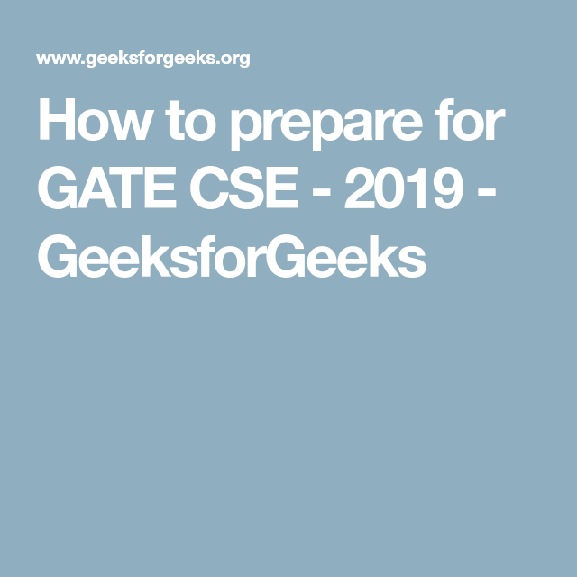How to prepare for GATE CSE - 2019 - GeeksforGeeks