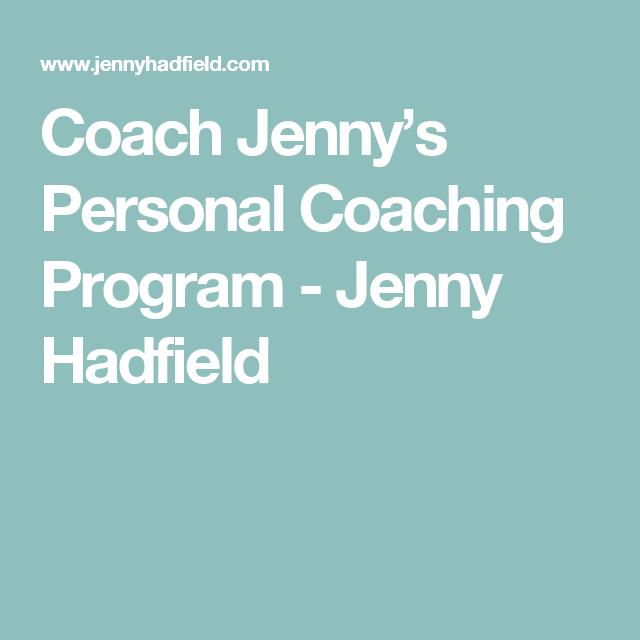 Coach Jenny's Personal Coaching Program - Jenny Hadfield