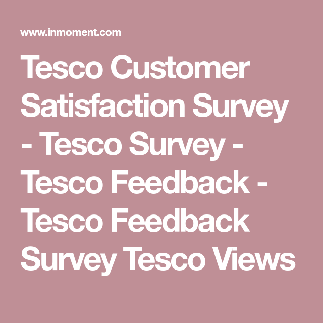 Tesco Customer Satisfaction Survey Tesco Survey Tesco Feedback