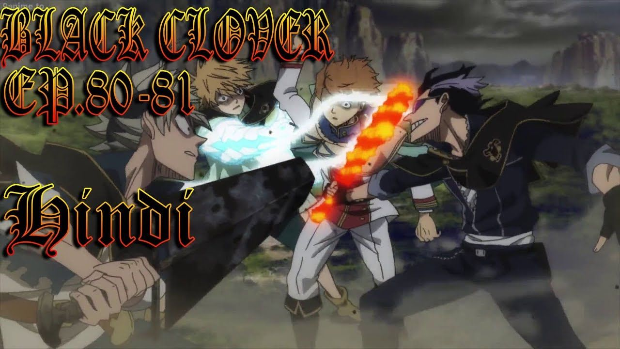 Black Clover Episode 80 Review and 81 Preview in Hindi