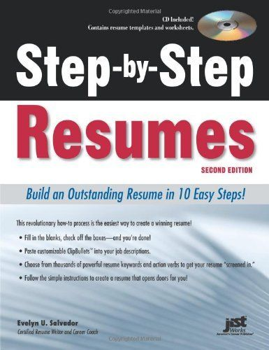 Step By Step Resumes: Build An Outstanding Resume In 10 Easy Steps!