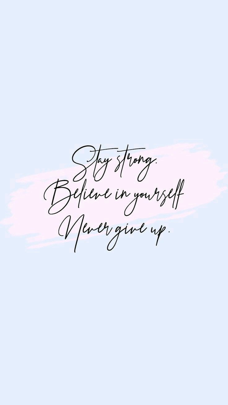 Stay Strong. Believe in Yourself. quote quotes stronger