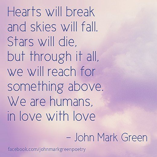 John Green Love Quotes: Poem About Love By John Mark Green