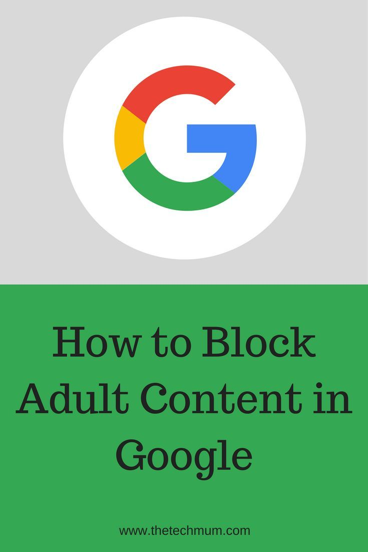 How to Block Adult Content in Google The Cyber Safety