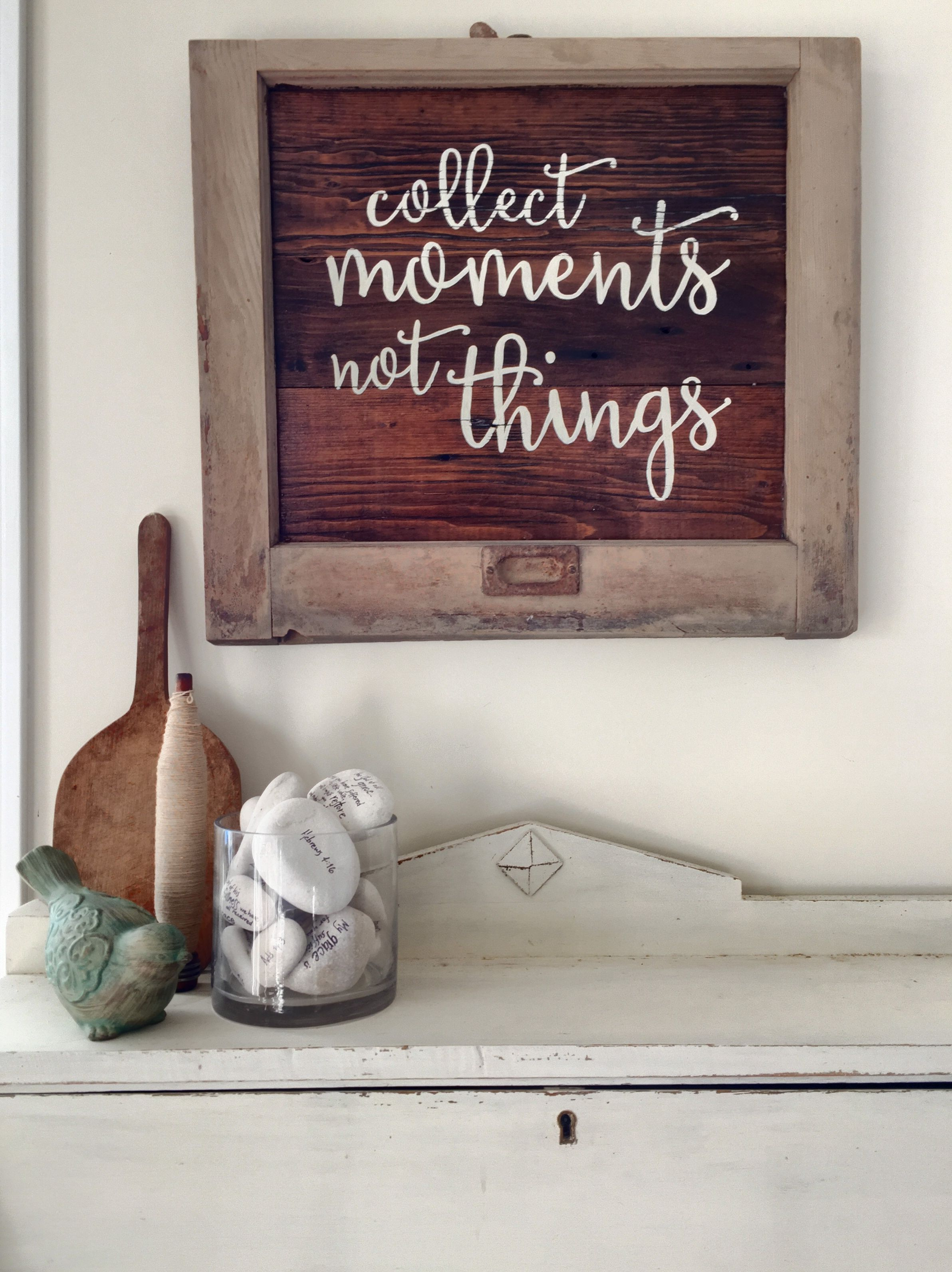 Collect Moments Not Things Barn Wood Sign Cellar Design Barn Wood Signs Diy Signs