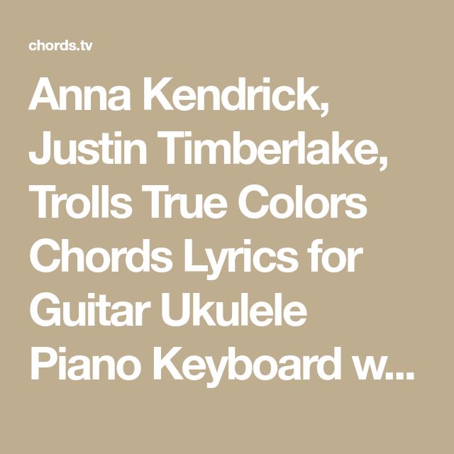 Anna Kendrick Justin Timberlake Trolls True Colors Chords Lyrics