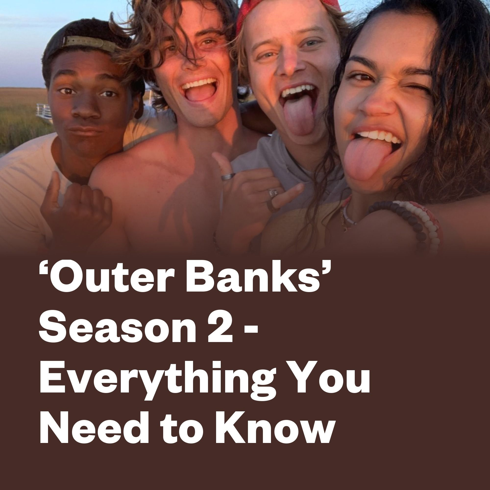 Outer Banks Season 2 Is Confirmed Here S What We Know About The Pogues Next Adventure Outer Banks Sarah Johns The Pogues