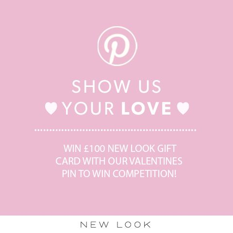 Show us your love on Pinterest! This is your chance to win a £100 New Look giftcard. #newlookfashion #competition #pintowin #win #valentines