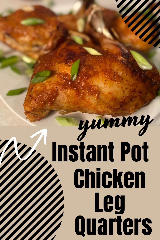 Instant Pot Chicken Leg Quarters Recipe Chicken Leg Quarters Chicken Quarter Recipes Chicken Leg Quarter Recipes