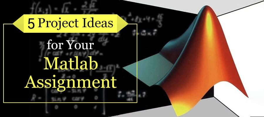 5 Unique Project Ideas: Pick Any One & Prepare a Perfect MATLAB Assignment  - GlobalAssignmentHelp | Assignments, Getting bored, Education