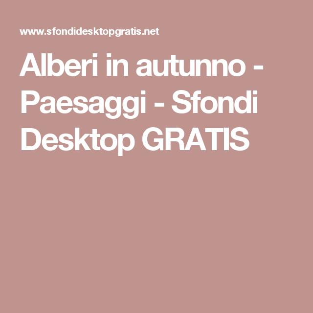 Alberi In Autunno Paesaggi Sfondi Desktop Gratis Alberi Di Autunno Paesaggi Sfondi Desktop