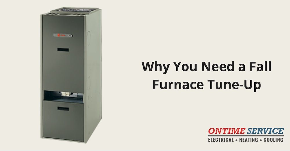 Why You Need A Fall Furnace Tune Up Now Furnace Heating And Cooling Heating Systems