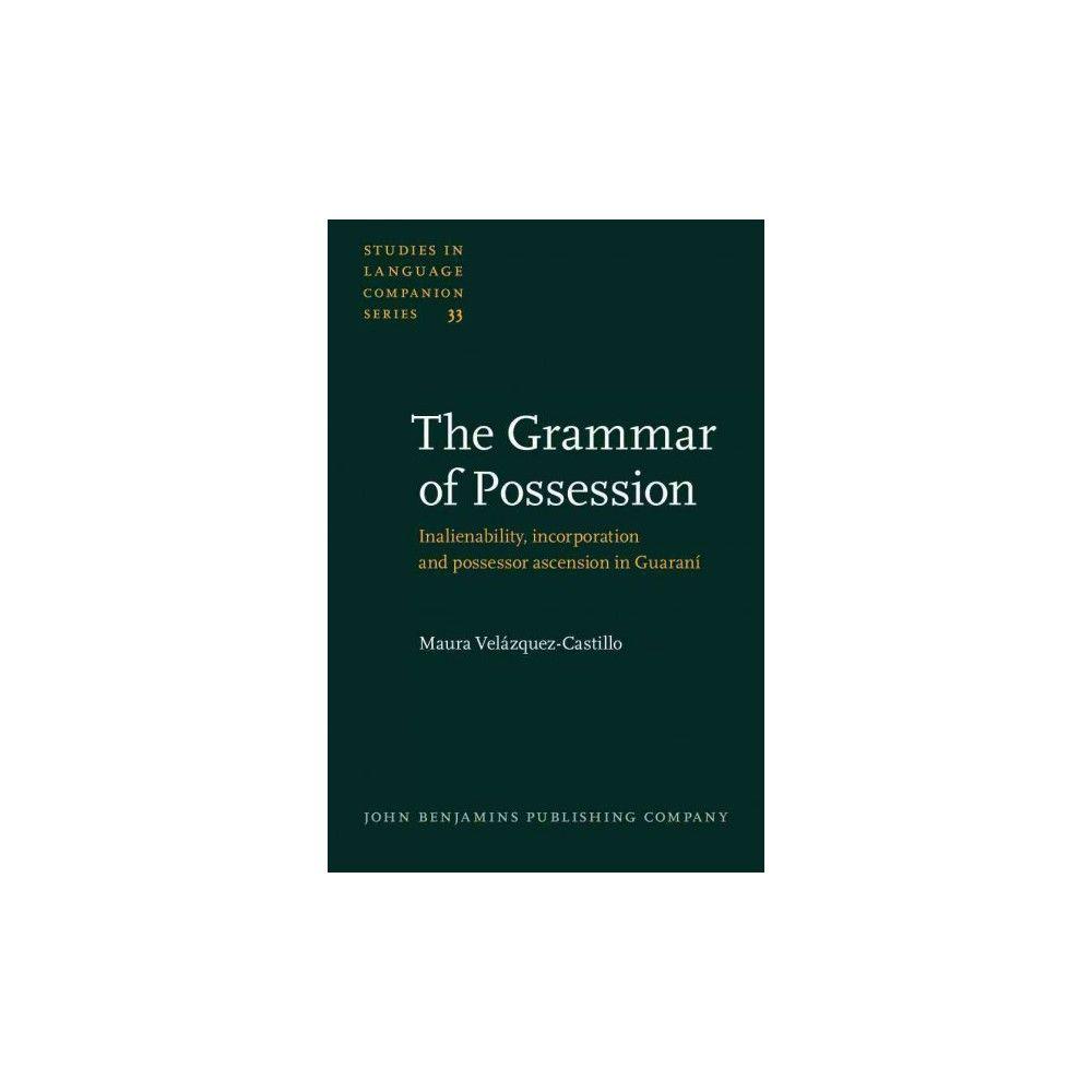 The Grammar of Possession ( Studies in Language Companion Series) (Hardcover)