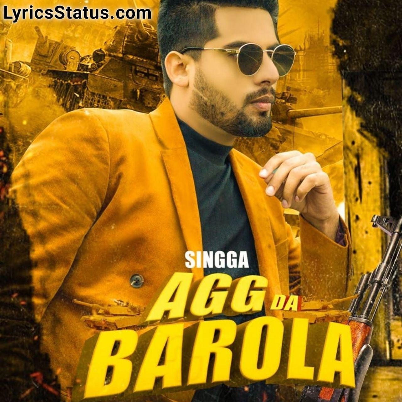 Singga New Song Agg Da Barola Lyrics Status Download Video In 2020 Songs Gangsta Song Latest Song Lyrics