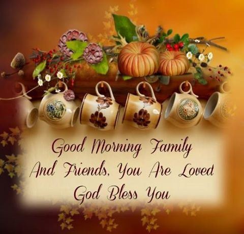 Good Morning Family And Friends God Bless You God Bless You Olive