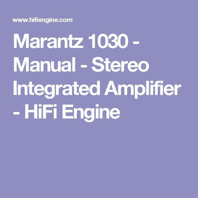 Marantz 1030 Manual Stereo Integrated Amplifier Hifi Engine Stereo Amplifier Integrated Amplifier Marantz