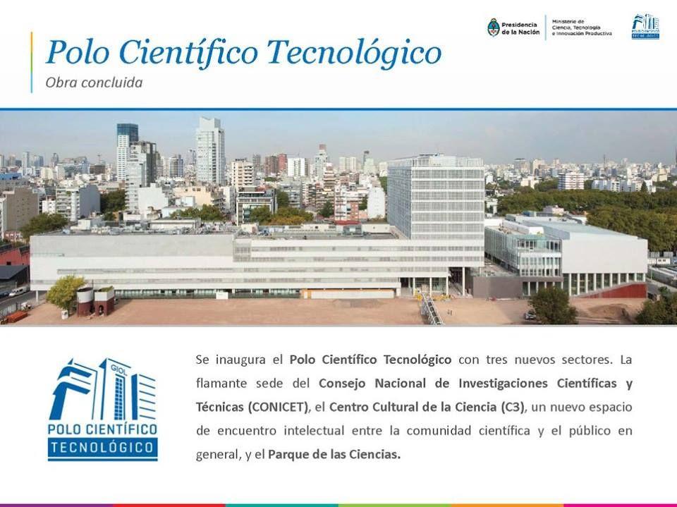 Ubicado en el barrio de Palermo (en los terrenos de las ex bodegas Giol), en el Polo Científico Tecnológico se emplazan las sedes del Ministerio de Ciencia, Tecnología e Innovación Productiva y sus organismos dependientes: la Agencia Nacional de Promoción Científica Tecnológica (La Agencia), el CONICET un Centro Cultural de la Ciencia (C3) y el Parque de las Ciencias.