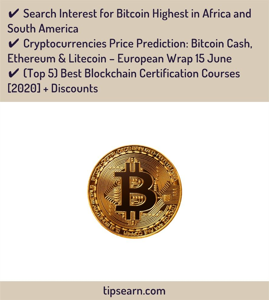Search Interest For Bitcoin Highest In Africa And South America Cryptocurrencies Price Prediction Bitcoin Cash Ethereum In 2020 Bitcoin South America Africa