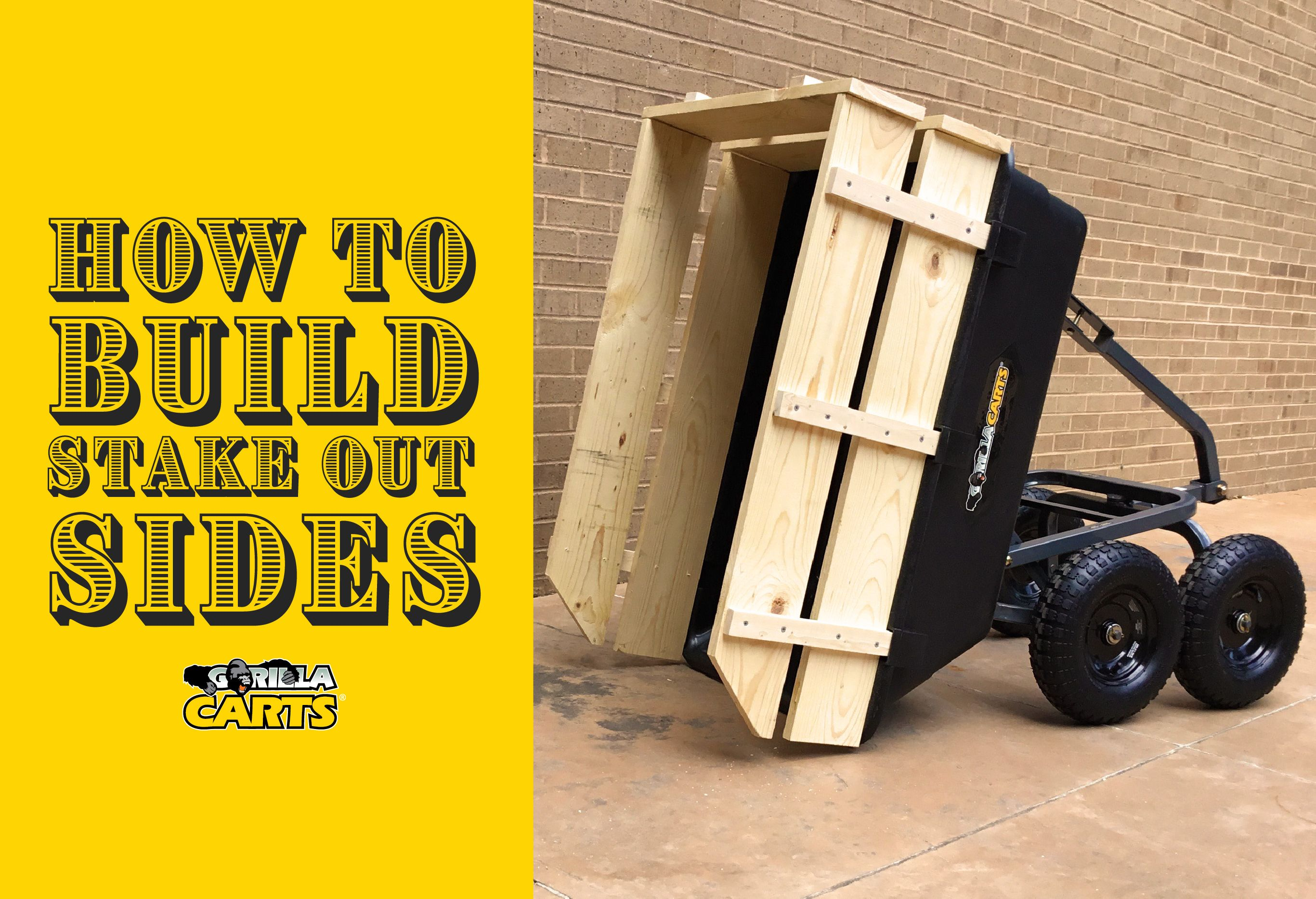 Increase Cubic Foot Capacity With An Inexpensive Update To Your Gorilla Cart In 4 Simple Steps Learn How To Build Stake Out Sides With Stakes Building Sides