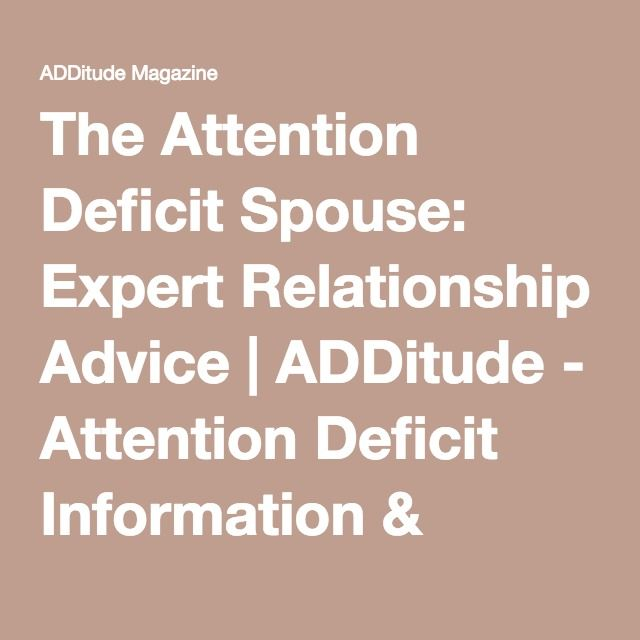 The Attention Deficit Spouse: Expert Relationship Advice | ADDitude - Attention Deficit Information & Resources