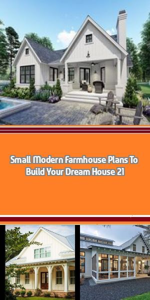 Small Modern Farmhouse Plans To Build Your Dream House 21 Still, you don't need ...,  #Build ... #smallmodernfarmhouseplans