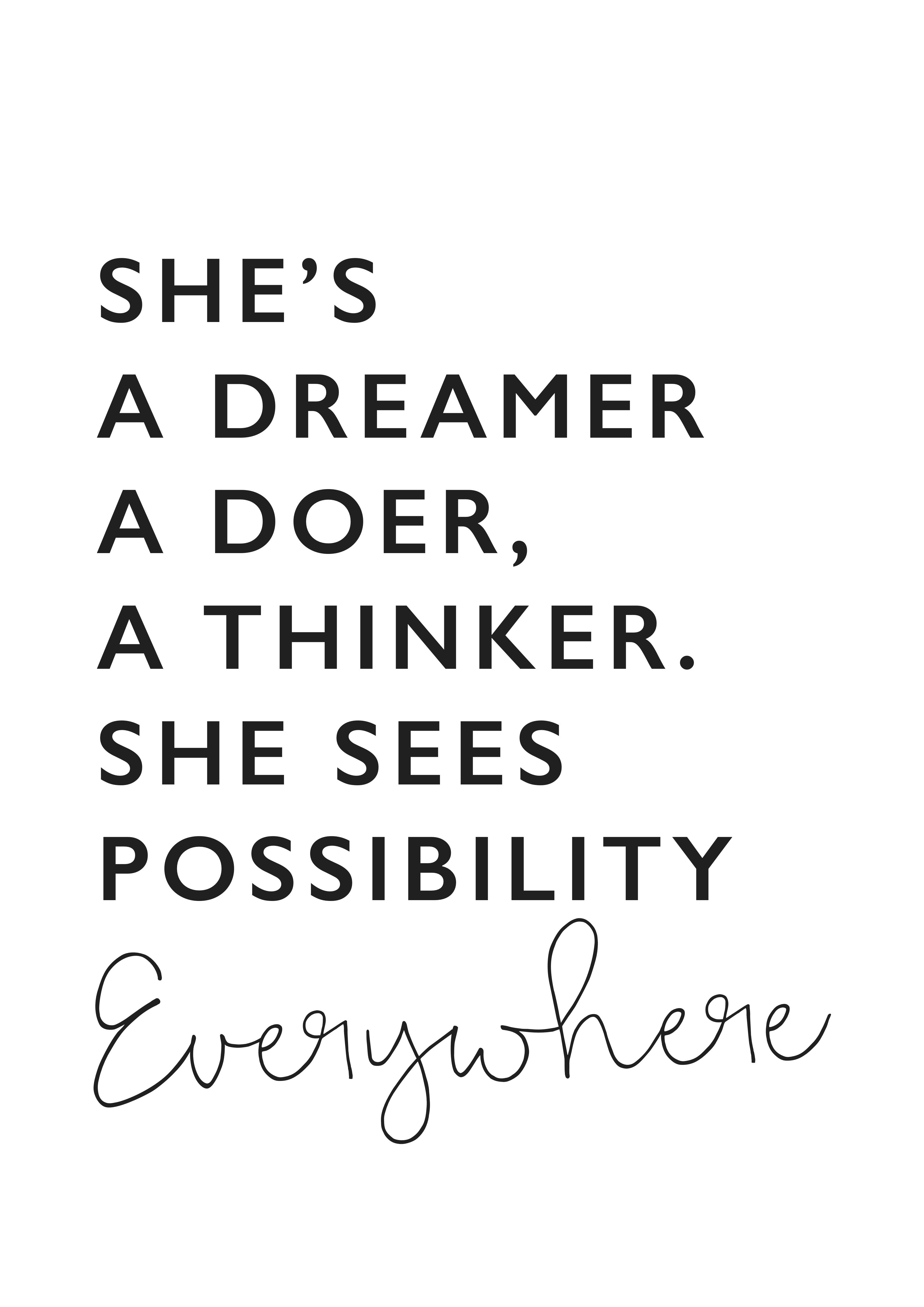 Shes A Dreamer A Doer A Thinker She Sees Possibility Everywhere