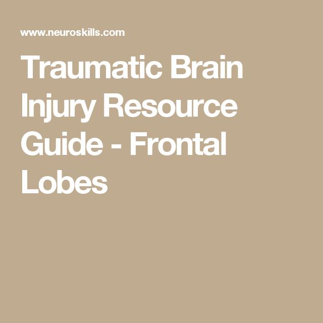 Traumatic Brain Injury Resource Guide - Frontal Lobes | Frontal Lobe ...