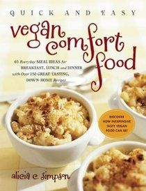 Quick and Easy Vegan Comfort Food: 65 Everyday Meal Ideas for Breakfast, Lunch and Dinner with Over 150 Great-tasting, Down-home Recipes lean-mean
