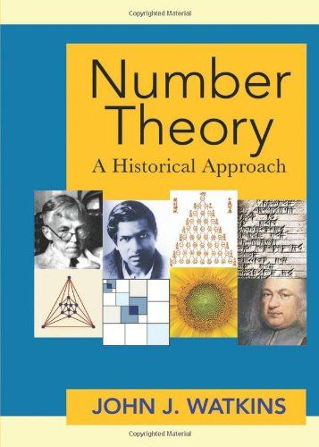 Number Theory: A Historical Approach by John J. Watkins. QA241 .W328 2014