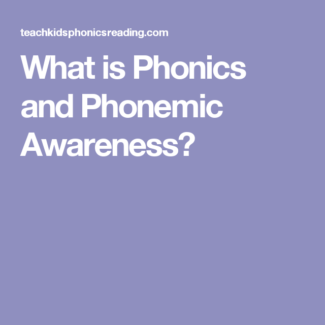 What is Phonics and Phonemic Awareness?