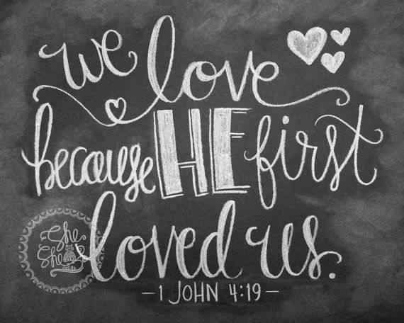 Download We Love Because He First Loved Us Chalkboard Print by ...