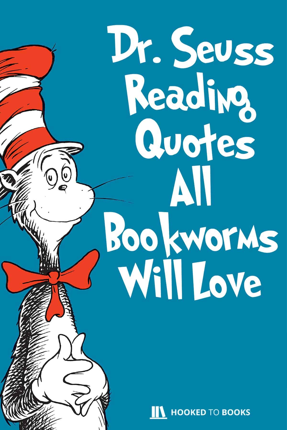 Dr Seuss Reading Quotes All Bookworms Will Love