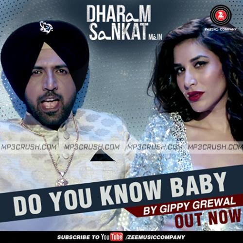 Gippy Grewal New Song in Dharam sankat Mein Do You Know Baby By