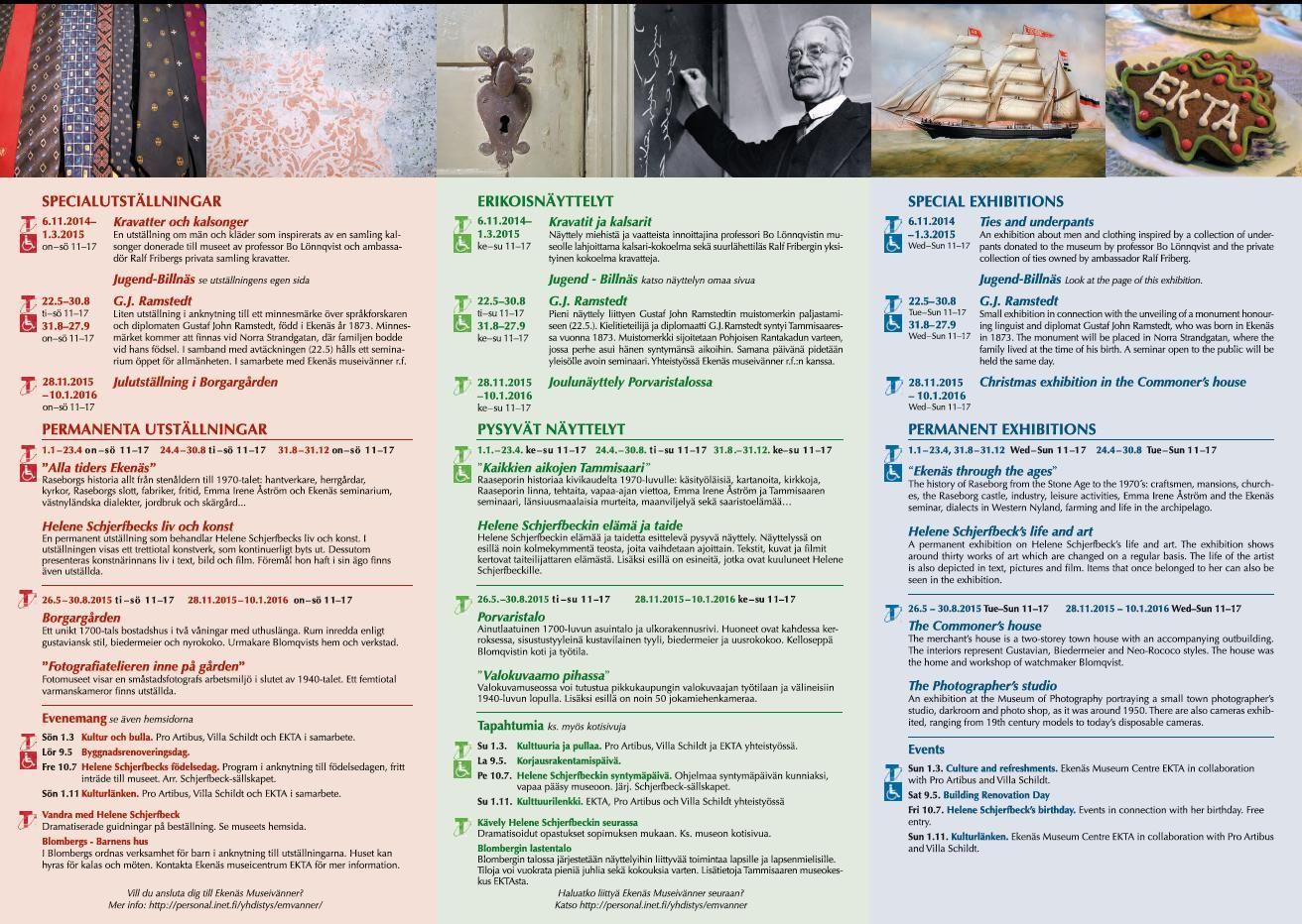 Utställningar och evenemang i EKTA 2015 / Näyttelyt  ja tapahtumat EKTAssa 2015 / Exhibitions  and Events in EKTA 2015  #EKTAMuseumcenter #Schjerfbeck #Jugend #VisitRaseborg #Museum #Raseborg #Ekenäs